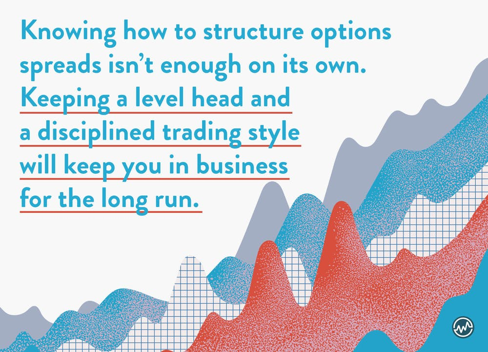 The key to options trading strategies is keeping a level head and a disciplined trading style