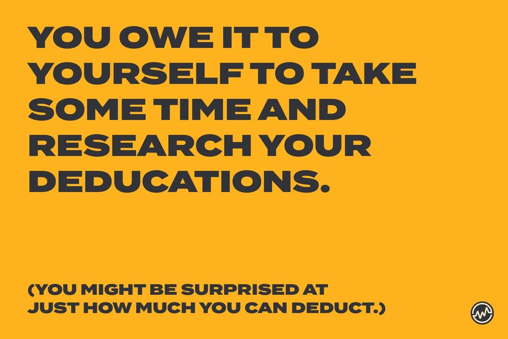 You owe it yourself to research tax deductions so that you can pay less taxes and save money
