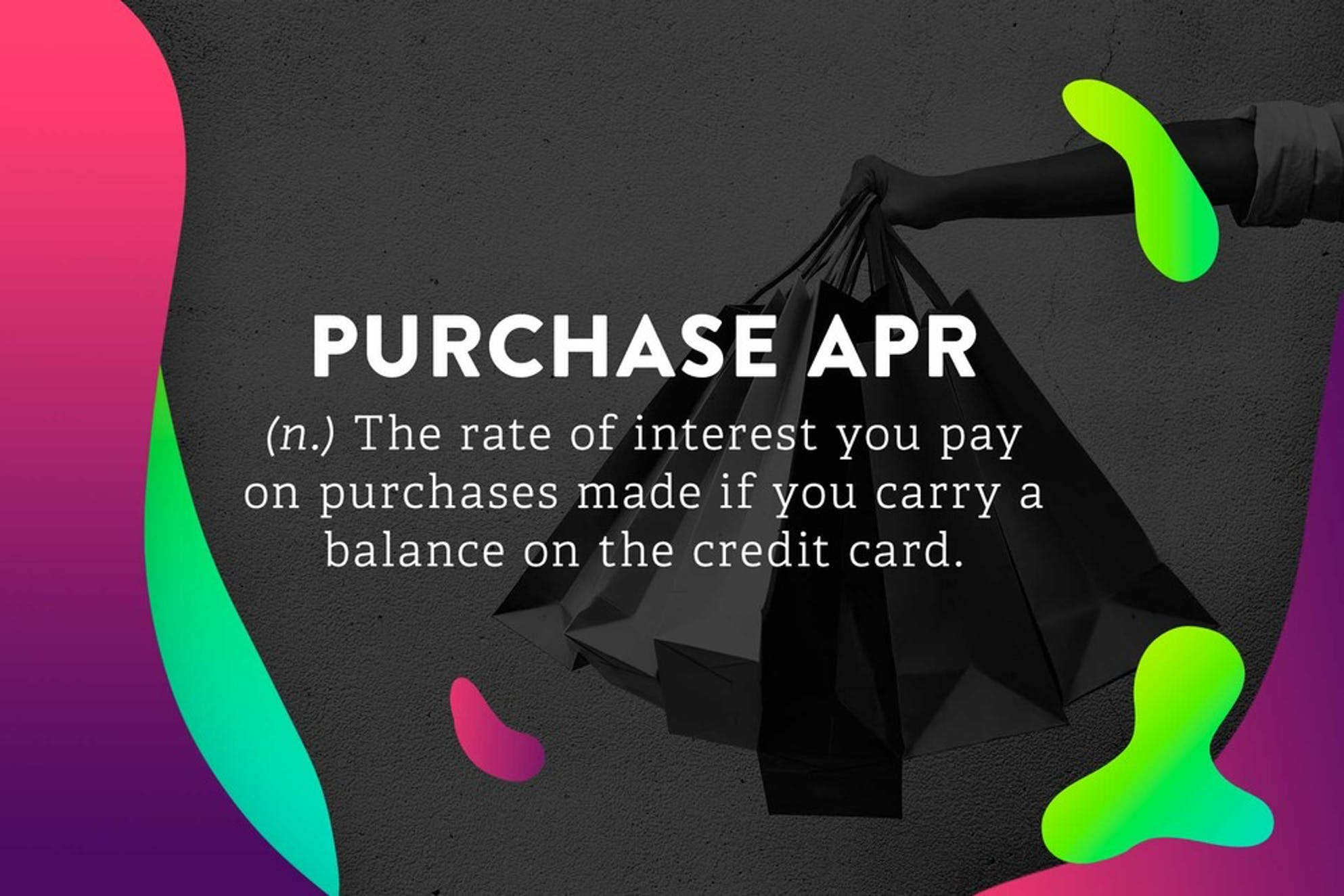 The definition of purchase APR and how it affects how much interest you pay on your credit card