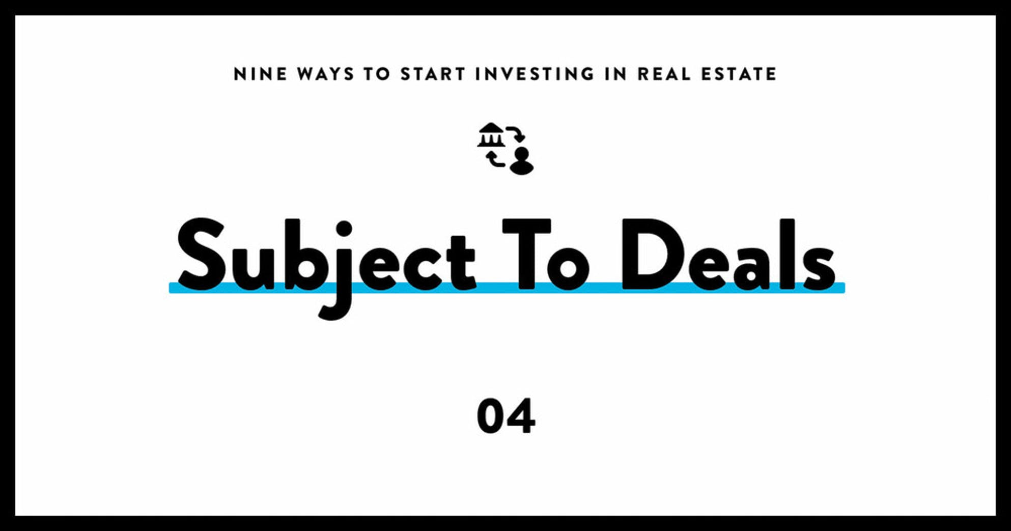 subject to deals 04 - investing in real estate
