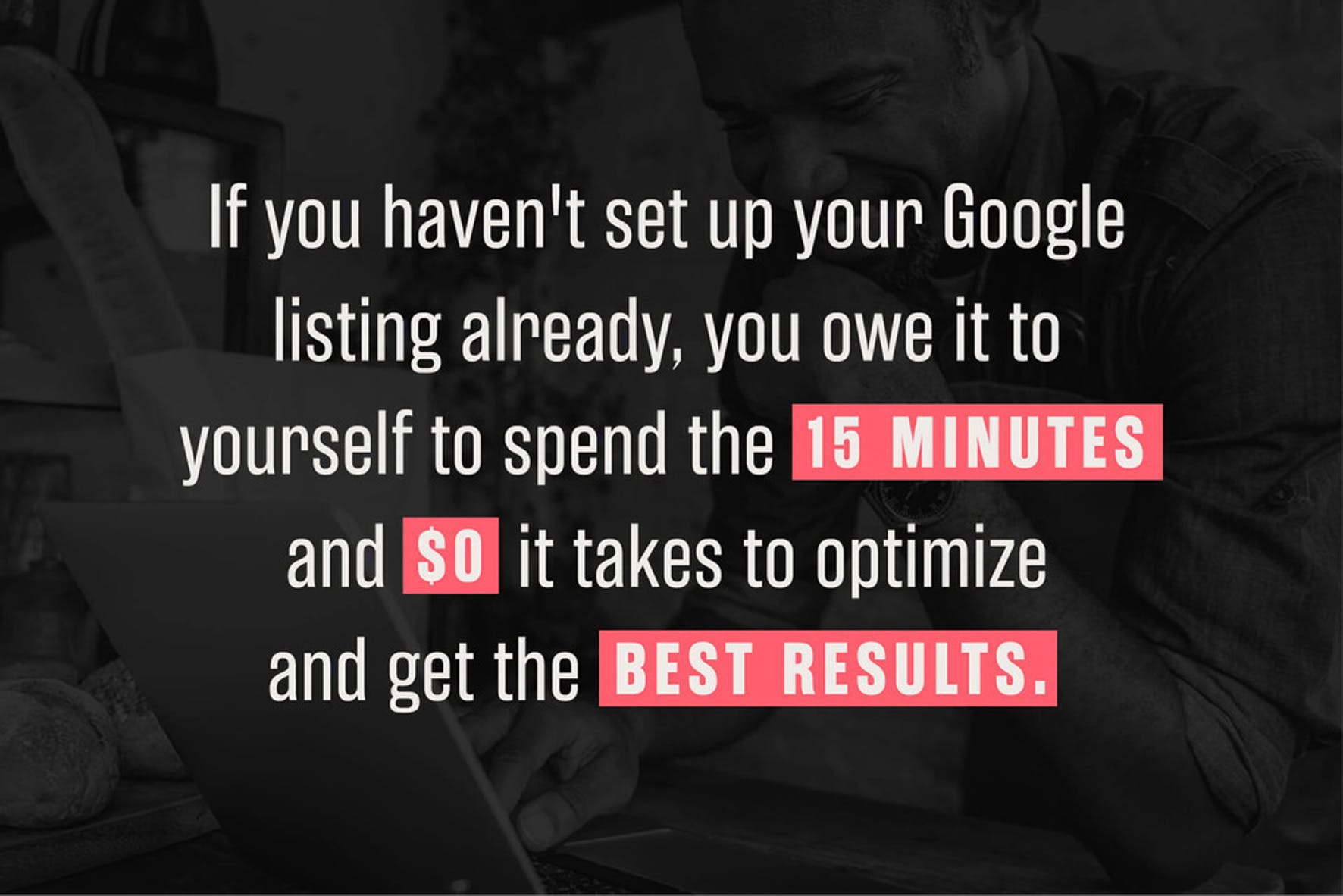 small business needs to optimize their Google my business listing for best results