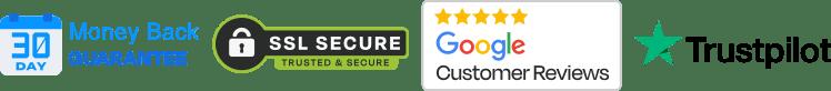 30-Day Money Back Guarantee; SSL Secure; Google Customer Reviews; Trustpilot