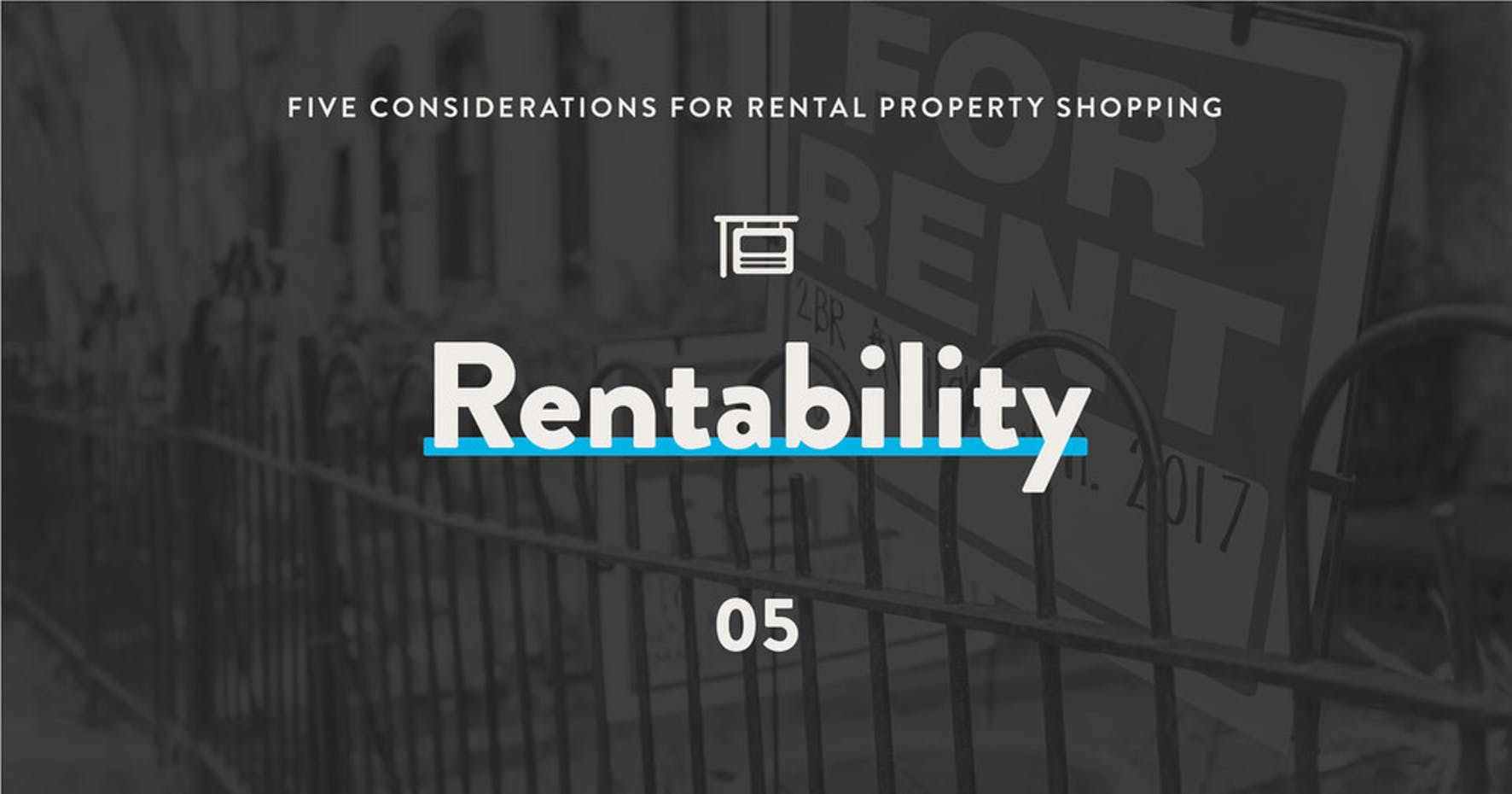 5 considerations for rental property shopping: 5 - Rentability