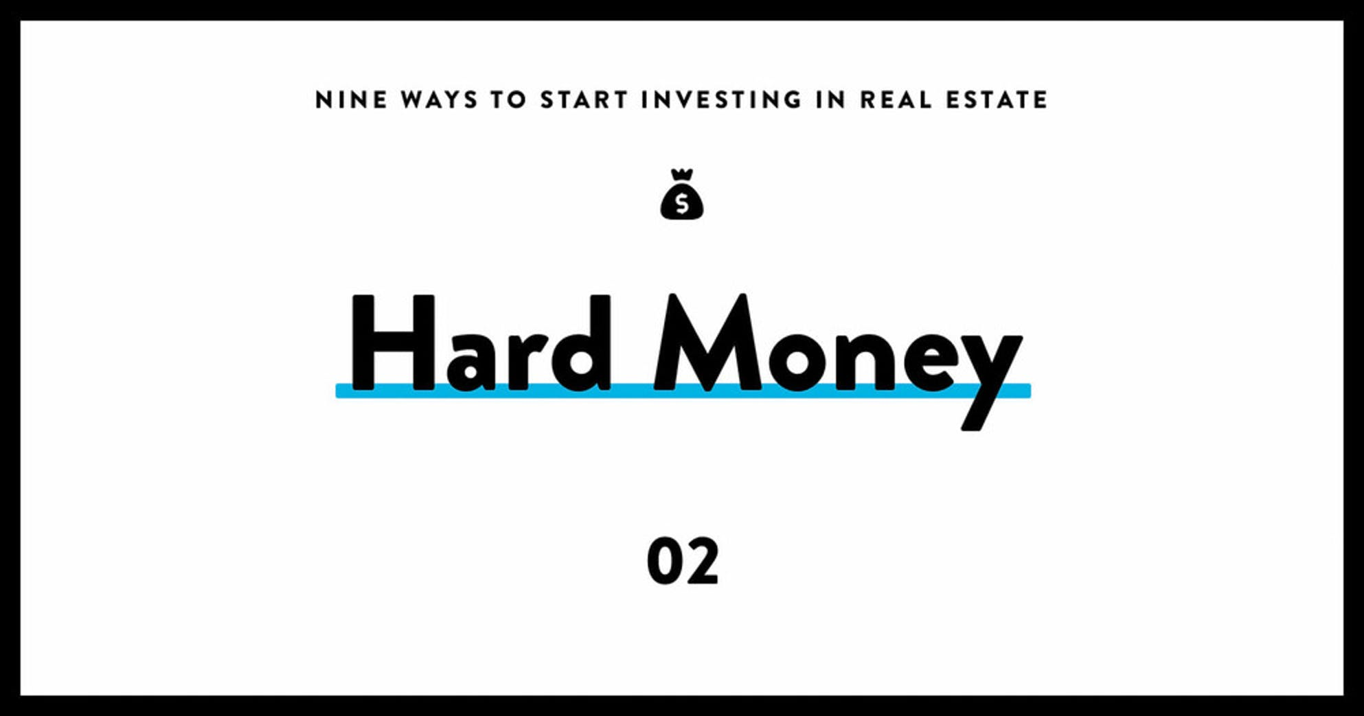 Start investing in real estate 02 hard money