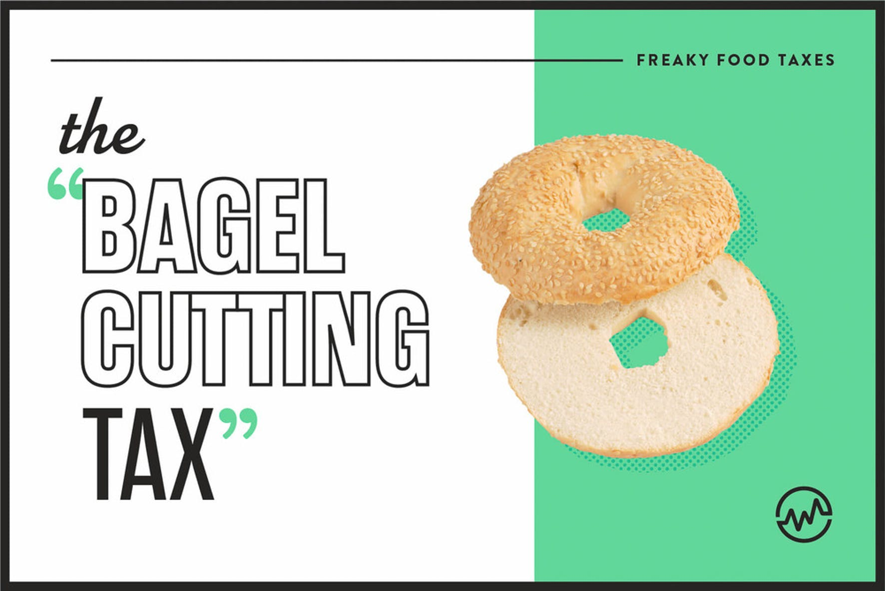 bizzare taxes on food - the bagel cutting tax in New York