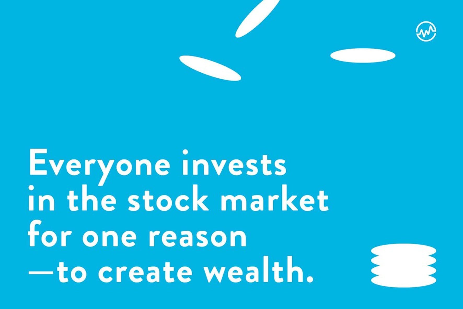 Everyone invests in the stock market for one reason—to create wealth graphic