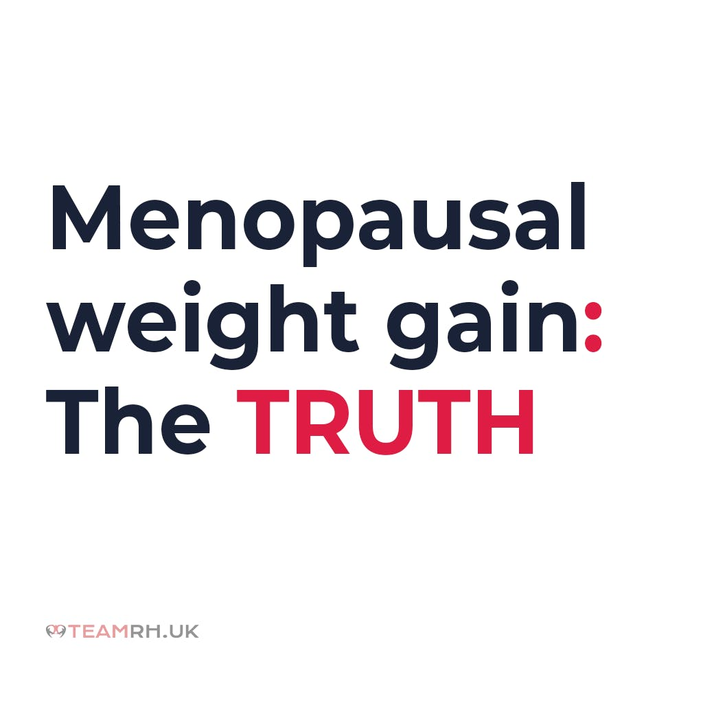 Picture of text saying 'Menopausal weight gain: the truth'