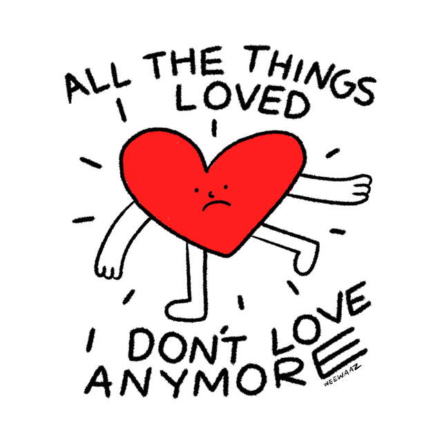 A heart character with arms and legs has a worried expression and is surrounded by text that reads 'All the things I loved I don't love anymore'.