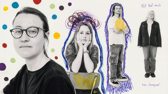 "Mixed media collage of four people, three female and one male, taken from various distances.  Surrounding them are various hand drawn doodles.  The closest person, to the left of the frame, is a woman wearing glasses, surrounded by colourful dots. Behind her a woman is sitting backwards on a chair with her head in her hands.  She has been outlined in blue and black pen and has an ominous cloud above her head.  Towards the center right the full body portrait of a man with his arms folded and staring at the camera.  A series of outlines surround his body, complete with a yellow mark drawn on his chest.  To the far right, the full body portrait a woman is framed by the handwritten words ""Not that much has changed"" in purple marker pen."