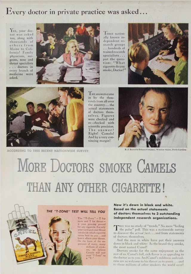 "Advertisement showing images of people with piles of paperwork, people looking over a page of numbers, and a man with a tie and stethoscope and a cigarette in his hand. The text reads ""more doctors smoke Camels than any other cigarette!"". Below is a picture of a packet of Camel-brand cigarettes and a box saying ""the"