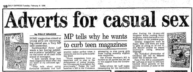 Clipping from the Daily Express newspaper in which it is reported that Tory backbencher Peter Luff wants a law limiting the age of teen magazines because of the sex advice the magazines provide to young people.