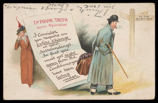 Image of a large letter saying: Dr. Frank Truth, Nerve specialist. I consider you require an entire change in your surroundings. In fact you must get right away from the conditions you have been living under. A woman appears behind the letter, with a man walking away in the foreground.