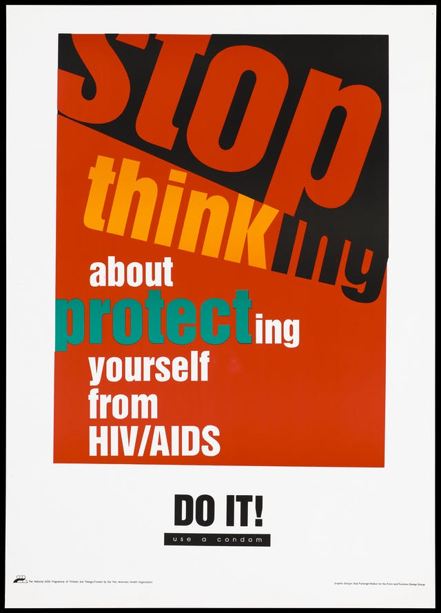 "Colour lithograph ""Stop thinking about protecting yourself from HIV/AIDS. Do it! Use a condom"". A safe-sex warning by the National AIDS Programme of Trinidad and Tobago. Designed by Illya Furlonge-Walker, ca. 1996."
