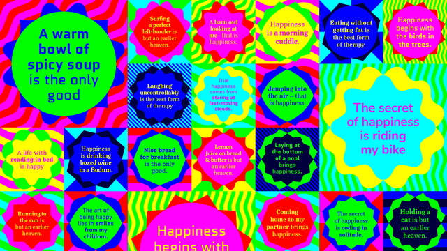 A montage of brightly-coloured and different-sized graphics each of which declares a meaning to happiness, for example 'Happiness is a morning cuddle'.