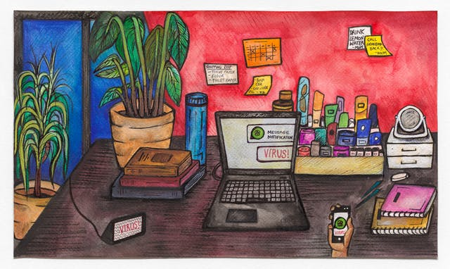 "Watercolour and ink artwork. A point of view scene of a person holding a phone and facing the surface of a desk. The contents of the desk include a laptop, several books, a box containing smaller colourful items and a white mirror sitting on top of a small set of drawers. The laptop and phone display a WhatsApp type app with a notification reading ""VIRUS!"". There is a smaller device to the bottom left of the frame with the same words. To the left there are two potted plants in orange vases. On the red wall in the distance there are several post it notes that read: ""Shopping List; tissue paper, flour, toilet paper"", ""Bush tea, cod liver oil, vix"", ""Drink lemon water - Mum"" and ""Call grandma back!! Mum""."