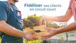 Vente en Circuit-court : comment fidéliser ses clients ?