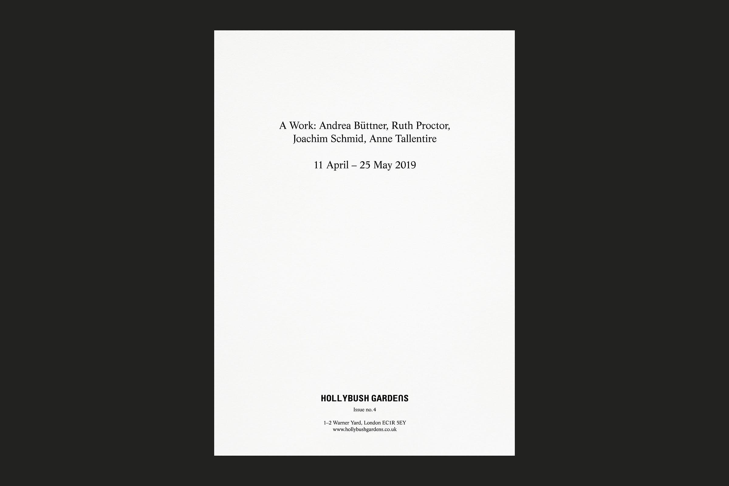 Hollybush Gardens, A Work: Andrea Büttner, Ruth Proctor, Joachim Schmid, Anne Tallentire, Graphic Design by Wolfe Hall