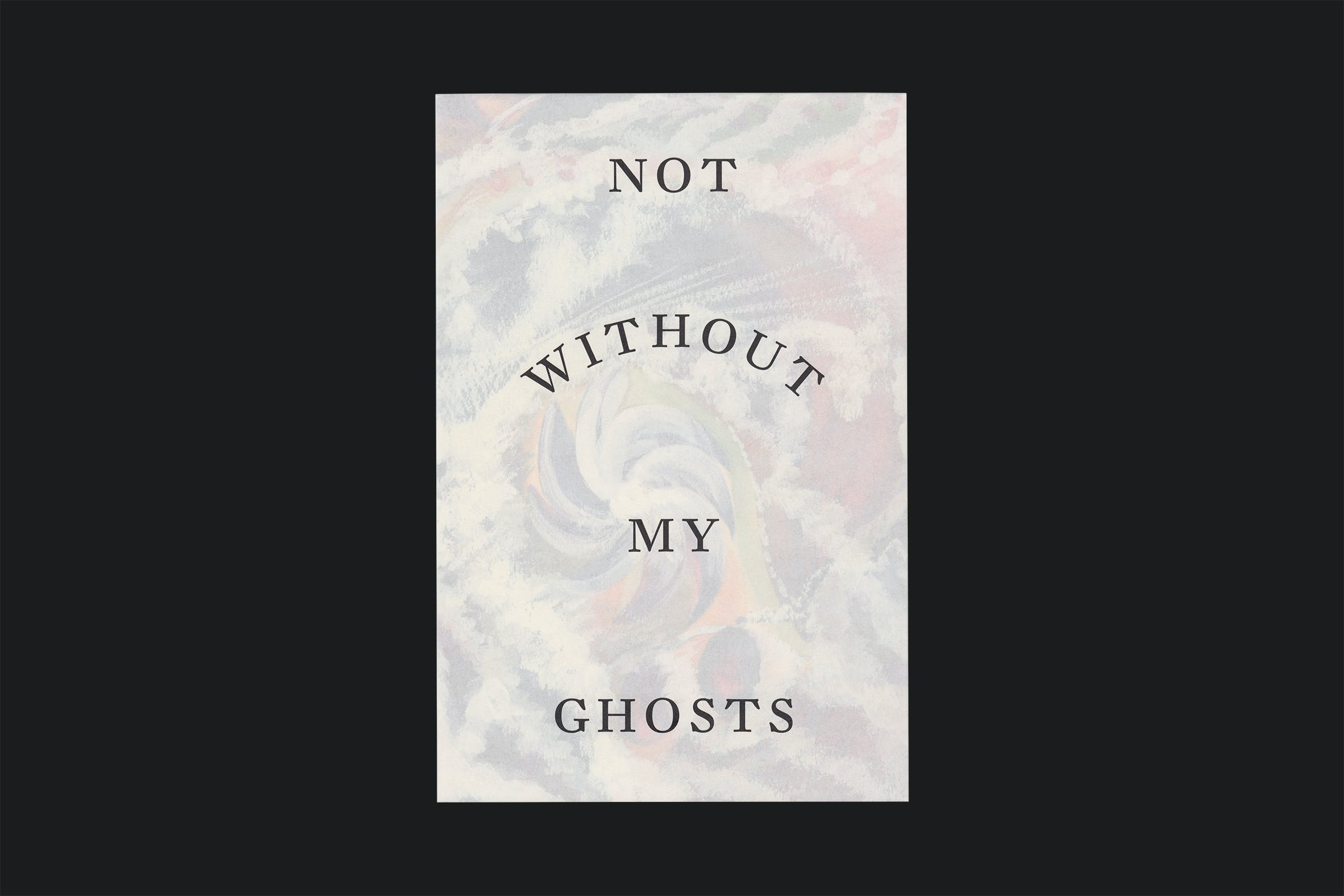 Hayward Touring, Not Without My Ghosts: The Artist As Medium, Publication, Graphic Design by Wolfe Hall
