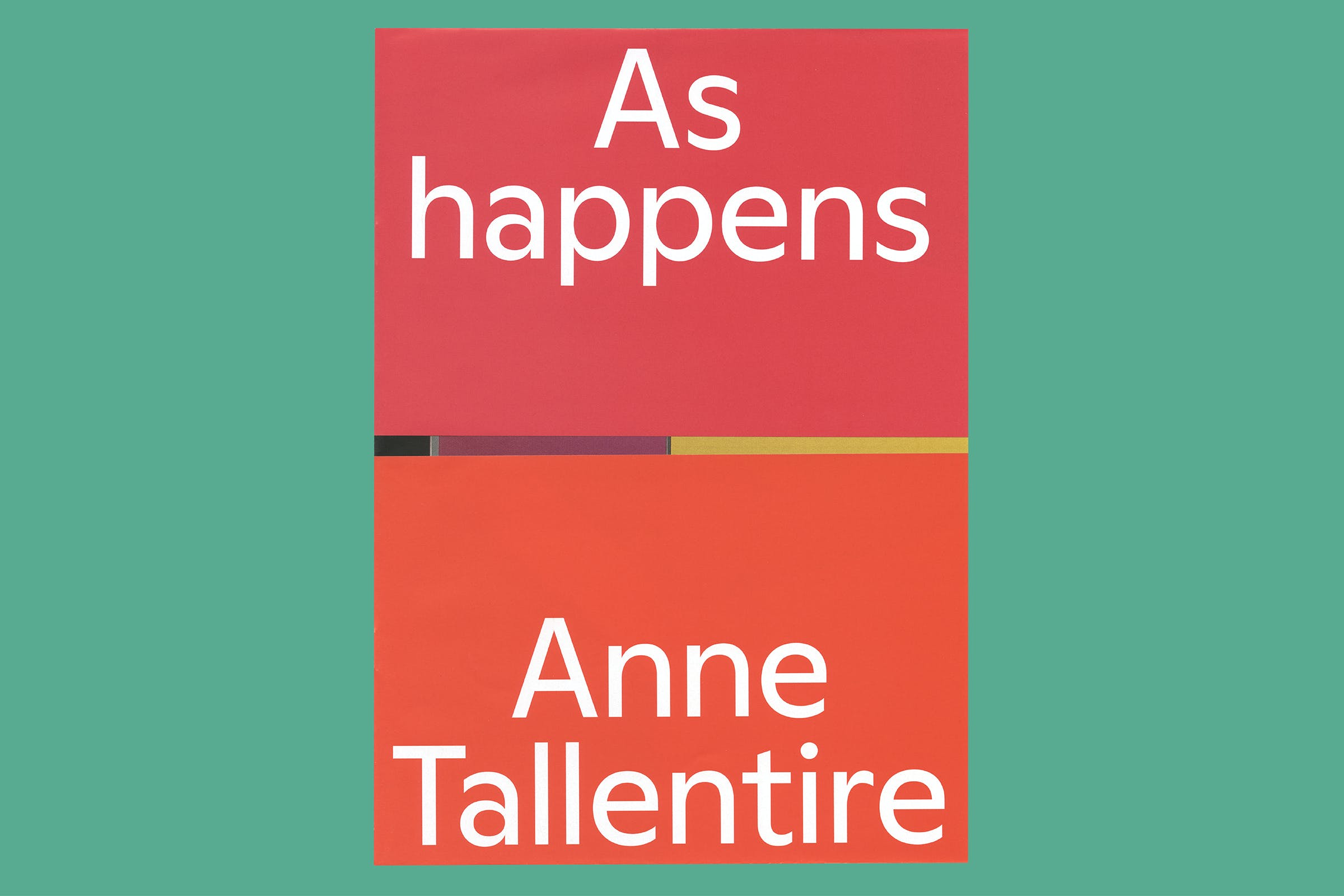 Hollybush Gardens, Anne Tallentire: As happens, Print, Graphic Design by Wolfe Hall