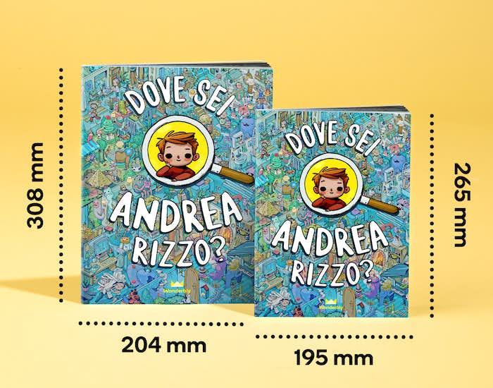 Due formati. E una copertina super-personalizzata.