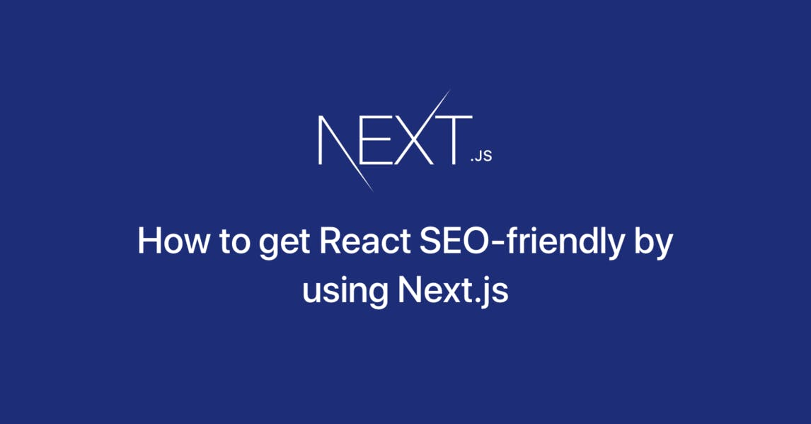 How to get React SEO-friendly by using Next js - Prismic