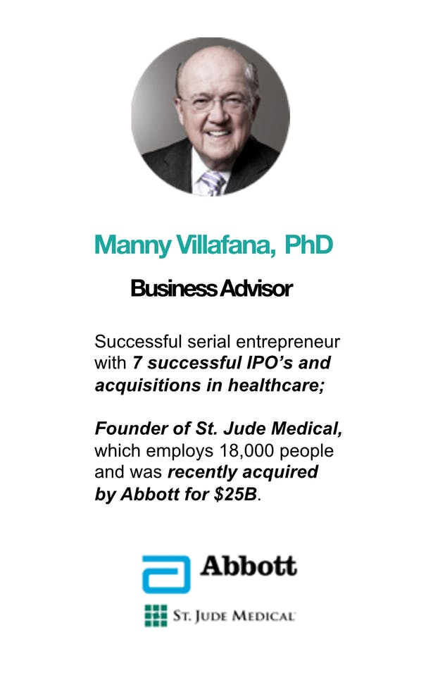 manny villafana, PhD. Successful serial entrepreneur. 7 IPOs and acquisitions in healthcare. Founder of St. Jude Medical Abbott