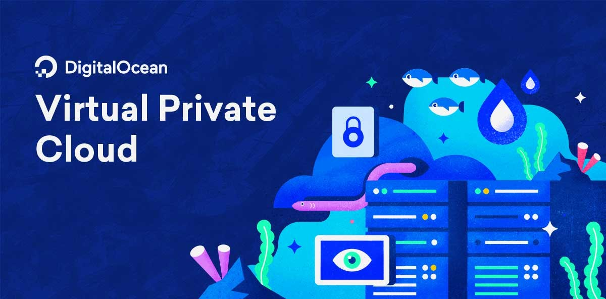 DigitalOcean Blog | Build Secure Apps on DigitalOcean with VPC and a  Trustworthy Foundation