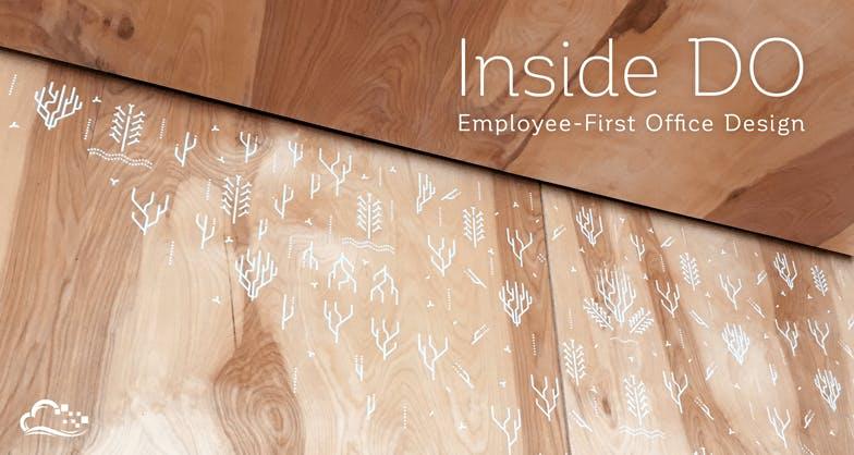 Inside DO: Employee-First Office Design