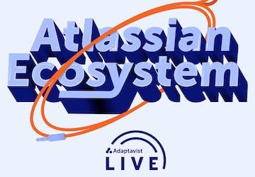 Transcript: The Atlassian Ecosystem Podcast Ep. 124 - Summer holidays edition