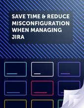 How to save time and reduce misconfiguration when managing Jira cover