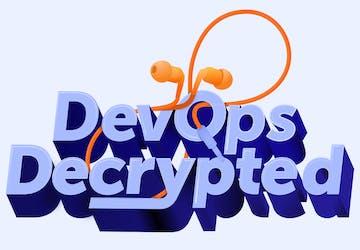 Transcript: DevOps Decrypted Ep. 1 - Introducing DevOps Decrypted
