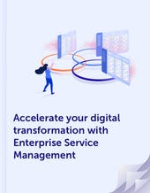 Accelerate your digital transformation with Enterprise Service Management whitepaper cover