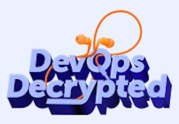 Transcript: DevOps Decrypted Ep. 3 - The State of DevOps