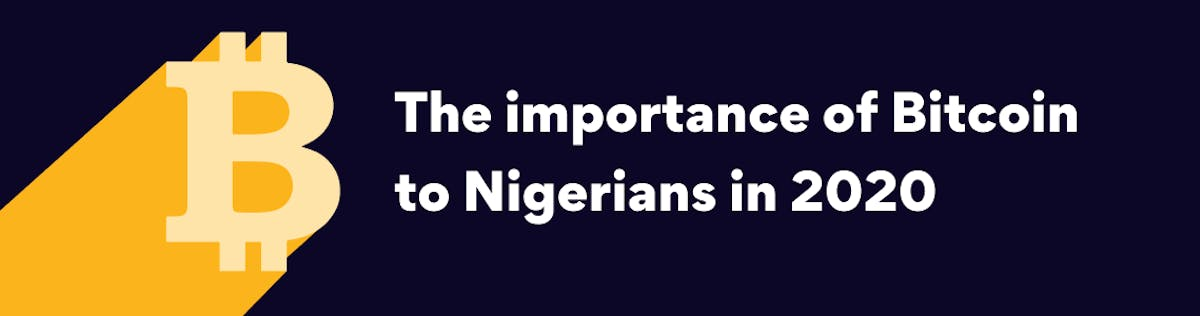 The importance of Bitcoin to Nigerians in 2020 | Yellow Card Blog