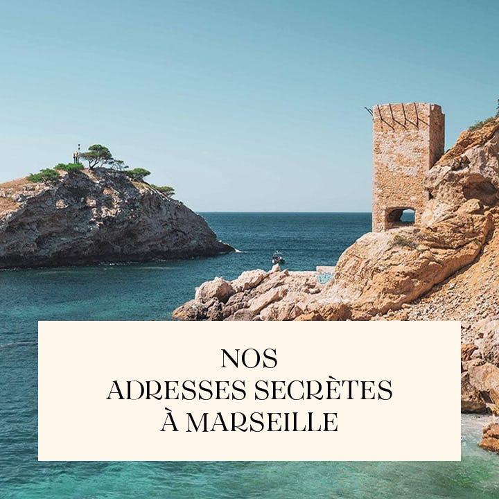 Nos adresses secrètes à Marseille