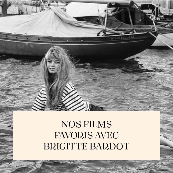Nos films favoris avec Brigitte Bardot