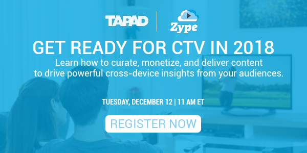 Mark Your Calendar: Connected TV Webinar Hosted by Tapad & Zype on December 12th