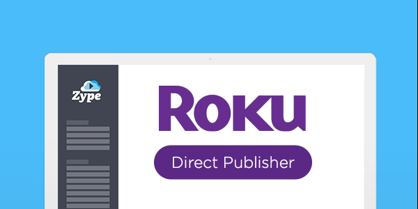 Create a Feed-Based Roku Direct Publisher Channel on Zype