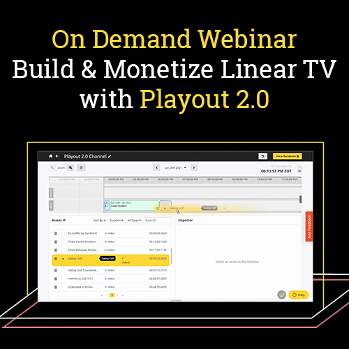 VOD Webinar - Build and Monetize Linear TV with Playout 2.0