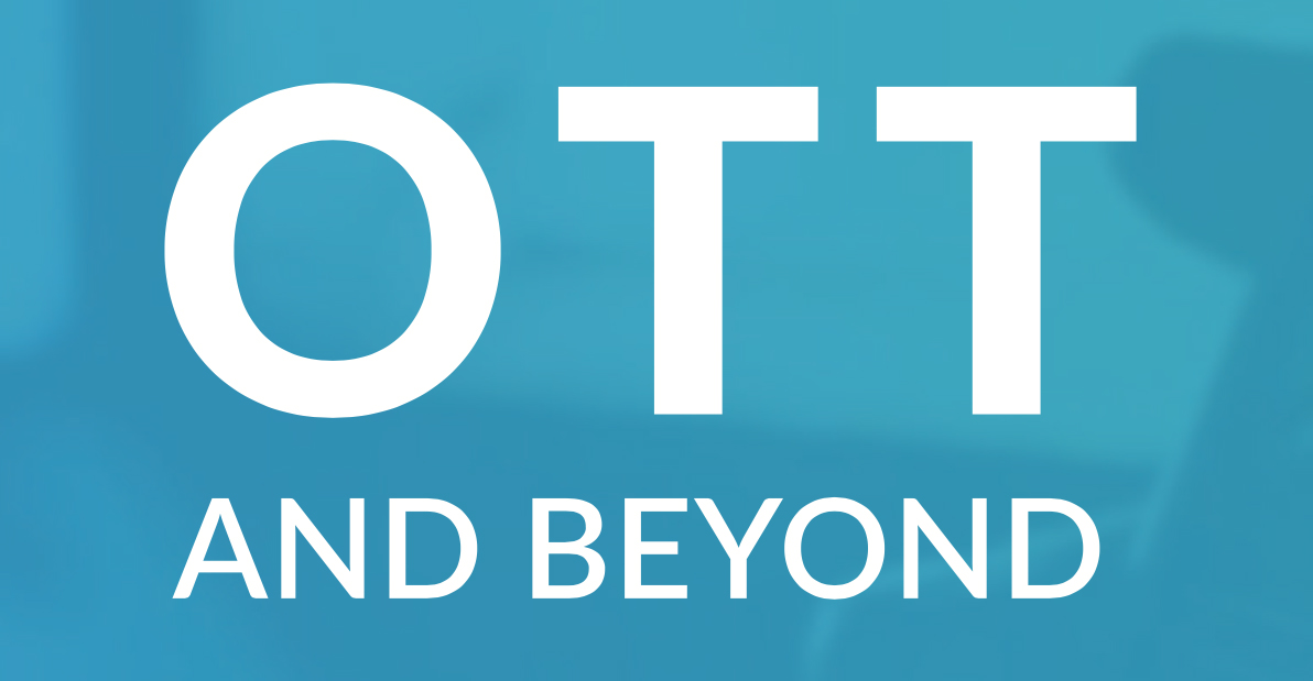 It's Here: The Ultimate Guide to OTT