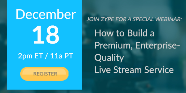 Upcoming Webinar: Build a Premium Live Streaming Service